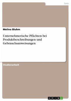 Unternehmerische Pflichten bei Produktbeschreibungen und Gebrauchsanweisungen (eBook, PDF)