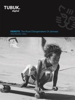 REMOTE: The Rural Changemakers Of Janwaar (eBook, ePUB) - Reinhard, Ulrike