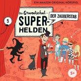 Die Grundschul-Superhelden - Der Zauberstab, 1 Audio-CD