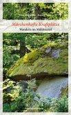 Märchenhafte Kraftplätze (eBook, ePUB)