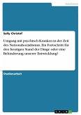 Umgang mit psychisch Kranken in der Zeit des Nationalsozialismus. Ein Fortschritt für den heutigen Stand der Dinge oder eine Behinderung unserer Entwicklung? (eBook, PDF)