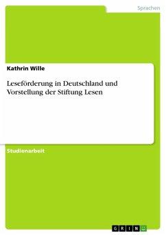 Leseförderung in Deutschland und Vorstellung der Stiftung Lesen (eBook, ePUB)
