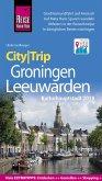 Reise Know-How CityTrip Groningen und Leeuwarden (Kulturhauptstadt 2018) (eBook, PDF)