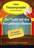 Unser Theaterprojekt, Band 10 - Der Teufel mit den drei goldenen Haaren (eBook, ePUB)