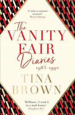 The Vanity Fair Diaries: 1983-1992 - Brown, Tina