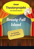 Unser Theaterprojekt, Band 8 - Beauty-Full Island (eBook, ePUB)