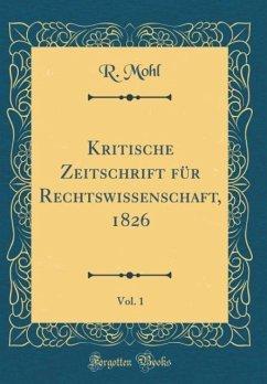 Kritische Zeitschrift für Rechtswissenschaft, 1826, Vol. 1 (Classic Reprint)