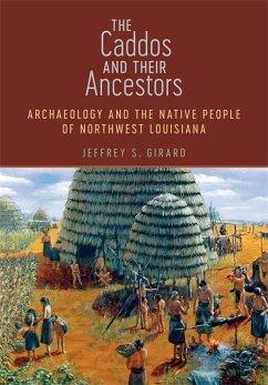 The Caddos and Their Ancestors (eBook, ePUB)