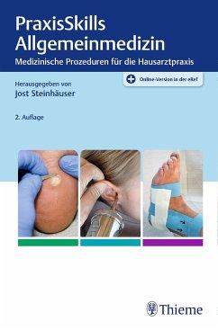 PraxisSkills Allgemeinmedizin - Steinhäuser, Jost