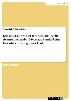 Die klassische Mittelstandsanleihe. Kann sie im anhaltenden Niedrigzinsumfeld eine Investitionslösung darstellen?
