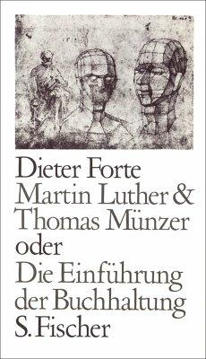 Martin Luther & Thomas Münzer oder Die Einführung der Buchhaltung (eBook, ePUB) - Forte, Dieter