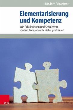 Elementarisierung und Kompetenz (eBook, PDF) - Schweitzer, Friedrich