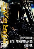 STAR GATE - DAS ORIGINAL, Band 3: HÖLLENKOMMANDO PHÖNIX (eBook, ePUB)