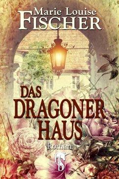 Das Dragonerhaus (eBook, ePUB) - Fischer, Marie Louise