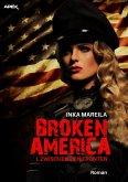 BROKEN AMERICA I: ZWISCHEN DEN FRONTEN (eBook, ePUB)