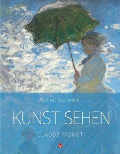 Kunst sehen - Claude Monet - Bockemühl, Michael