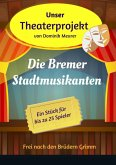 Unser Theaterprojekt, Band 13 - Die Bremer Stadtmusikanten (eBook, ePUB)
