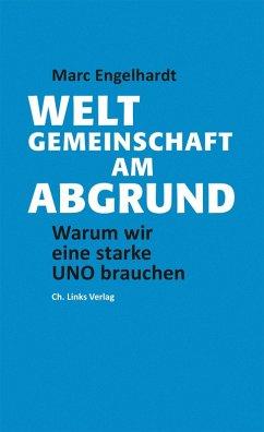 Weltgemeinschaft am Abgrund (eBook, ePUB) - Engelhardt, Marc