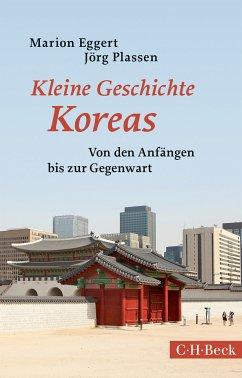 Kleine Geschichte Koreas (eBook, ePUB) - Plassen, Jörg; Eggert, Marion