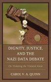 Dignity, Justice, and the Nazi Data Debate (eBook, ePUB)