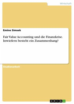 Fair Value Accounting und die Finanzkrise. Inwiefern besteht ein Zusammenhang? - Simsek, Emine