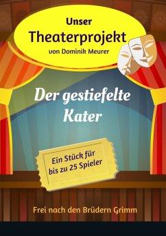Unser Theaterprojekt, Band 11 - Der gestiefelte Kater (eBook, ePUB) - Meurer, Dominik