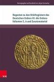 Regesten zu den Briefregistern des Deutschen Ordens III: die Ordensfolianten 5, 6 und Zusatzmaterial (eBook, PDF)