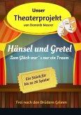Unser Theaterprojekt, Band 2 - Hänsel und Gretel - Zum Glück war´s nur ein Traum (eBook, ePUB)