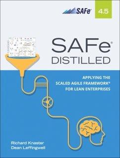 SAFe 4.5 Distilled - Knaster, Richard; Leffingwell, Dean