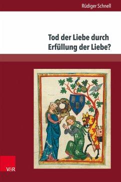 Tod der Liebe durch Erfüllung der Liebe? (eBook, PDF) - Schnell, Rüdiger