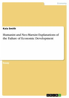 Humanist and Neo-Marxist Explanations of the Failure of Economic Development