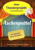 Unser Theaterprojekt, Band 12 - Aschenputtel (eBook, ePUB)