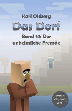 Das Dorf Band 14: Der unheimliche Fremde (eBook, ePUB) - Olsberg, Karl