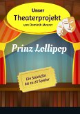 Unser Theaterprojekt, Band 3 - Prinz Lollipop (eBook, ePUB)