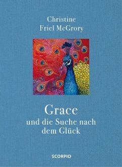 Grace und die Suche nach dem Glück (eBook, ePUB) - Friel McGrory, Christine