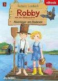 Robby aus der Räuberhöhle. Abenteuer am Badesee (eBook, ePUB)