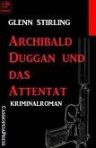 Archibald Duggan und das Attentat: Kriminalroman (eBook, ePUB)