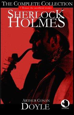 Sherlock Holmes - The Complete Collection (+ Bonus: the unofficial stories) (eBook, ePUB) - Doyle, Arthur Conan