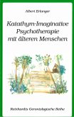 Katathym-Imaginative Psychotherapie mit älteren Menschen (eBook, PDF)