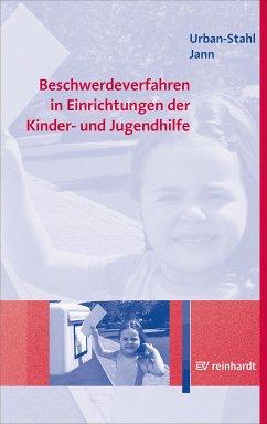 Beschwerdeverfahren in Einrichtungen der Kinder- und Jugendhilfe (eBook, PDF) - Urban-Stahl, Ulrike; Jann, Nina