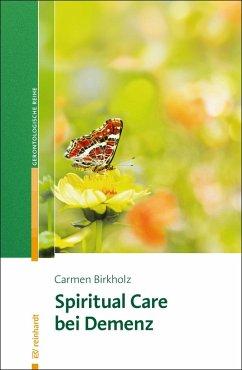 Spiritual Care bei Demenz (eBook, PDF) - Birkholz, Carmen