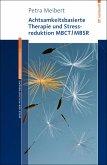 Achtsamkeitsbasierte Therapie und Stressreduktion MBCT/MBSR (eBook, PDF)