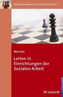 Leiten in Einrichtungen der Sozialen Arbeit (eBook, PDF) - Merchel, Joachim