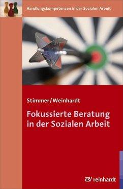 Fokussierte Beratung in der Sozialen Arbeit (eBook, PDF) - Weinhardt, Marc; Stimmer, Franz
