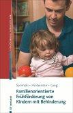 Familienorientierte Frühförderung von Kindern mit Behinderung (eBook, PDF)