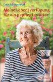 Meine Lebensverfügung für ein gepflegtes Alter (eBook, PDF)
