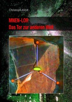 MNEN-LOR - Das Tor zur anderen Welt (eBook, ePUB) - Kindl, Christoph