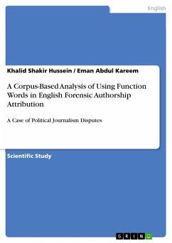 A Corpus-Based Analysis of Using Function Words in English Forensic Authorship Attribution - Shakir Hussein, Khalid;Kareem, Eman Abdul