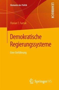 Demokratische Regierungssysteme - Furtak, Florian T.