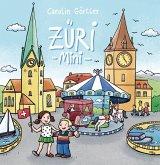 Züri mini - Mein erstes Zürich Buch
